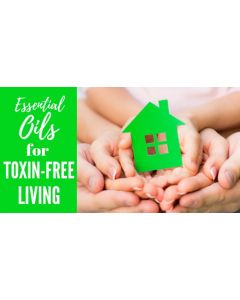 """""""Essential Oils for Toxin-Free Living"""" Essential Oil Academy Digital Online Class"""