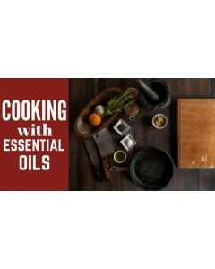 """""""Cooking with Essential Oils"""" Essential Oil Academy Digital Online Class"""
