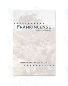 Frankincense (Essential Oil Library, Volume 1, 2010) by Dr. David Hill