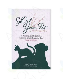 SpOil Your Pet: A Practical Guide to Using Essential Oils in Dogs and Cats, 2nd Edition, by Mia Frezzo, DVM, and Jan Jeremias, MSC