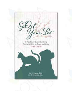 SpOil Your Pet: A Practical Guide to Using Essential Oils in Dogs and Cats, 3rd Edition, by Mia Frezzo, DVM, and Jan Jeremias, MSC