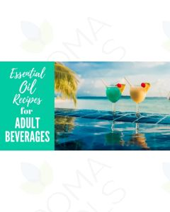 """""""Essential Oil Recipes for Adult Beverages"""" Essential Oil Academy Digital Online Class"""