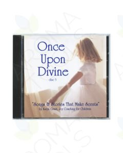 """""""Once Upon Divine: Songs & Stories that Make Scents, Disc 3"""" CD by Karyn Grant, LMT"""