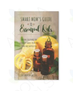 Smart Mom's Guide to Essential Oils, by Mariza Snyder, DC