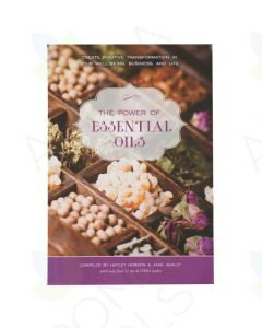 The Power of Essential Oils, by Hayley Hobson and Jane Ashley