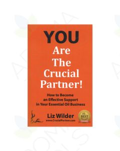 You Are the Crucial Partner! How to Become an Effective Support in Your Essential Oil Business, by Liz Wilder