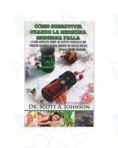 Spanish Version of Surviving When Modern Medicine Fails, by Scott A. Johnson, ND, 3rd Edition
