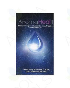 Aroma Heal 1, by Christi Turley Diamond BS, MEd and Karisa Tomkinson BS, MS, 2nd Edition