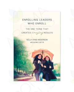 """Enrolling Leaders Who Enroll"" Booklet by Kelly King Anderson with Quinn Curtis"