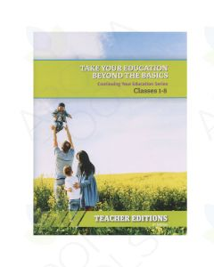"Teacher Edition: ""Take Your Education Beyond the Basics"" Class Series, 6th Edition"