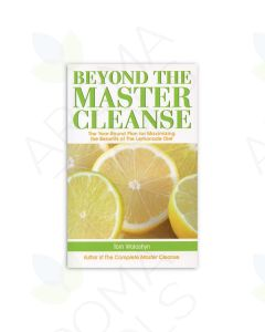 Beyond The Master Cleanse, by Tom Woloshyn