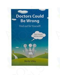 """Doctors Could Be Wrong: Find out for Yourself!"" Booklet by Becky Utley"