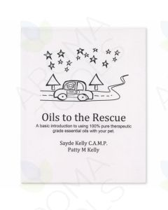Oils to the Rescue, by Sayde Kelly and Patty M Kelly