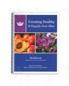 Creating Healthy and Happily Ever After Workbook: Magical Tools to Promote Powerful Power Change, by Rebecca Hintze and Sue Lawton
