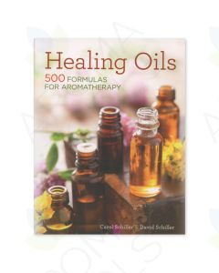 Healing Oils: 500 Formulas for Aromatherapy, by Carol Schiller and David Schiller