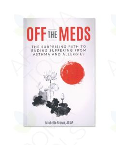 Off the Meds: The Surprising Path to Ending Suffering From Asthma and Allergies, by Michelle Brown JD AP