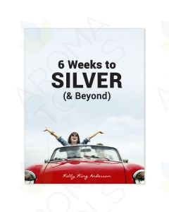 """6 Weeks to Silver (& Beyond)"" Workbook by Kelly King Anderson"