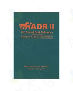 The Animal Desk Reference: Essential Oil for Animals, by Melissa Shelton, DVM, 2nd Edition