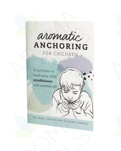 """""""Aromatic Anchoring for Children"""" Booklet, by Melinda Brecheisen and Rachel Hawkes"""