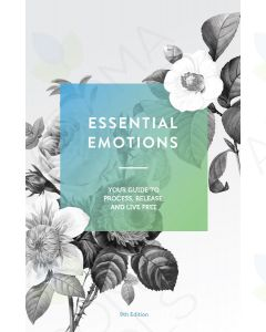 Essential Emotions: Your Guide to Process, Release, and Live Free, 9th Edition